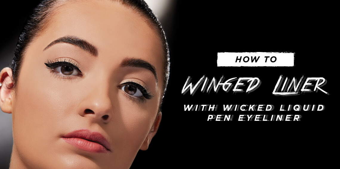 How To: Winged Liner with Wicked Liquid Pen Eyeliner