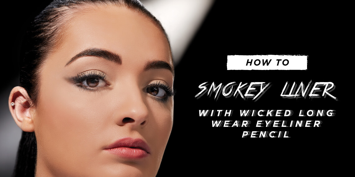 How To: Smokey Liner with Wicked Long Wear Eyeliner Pencil