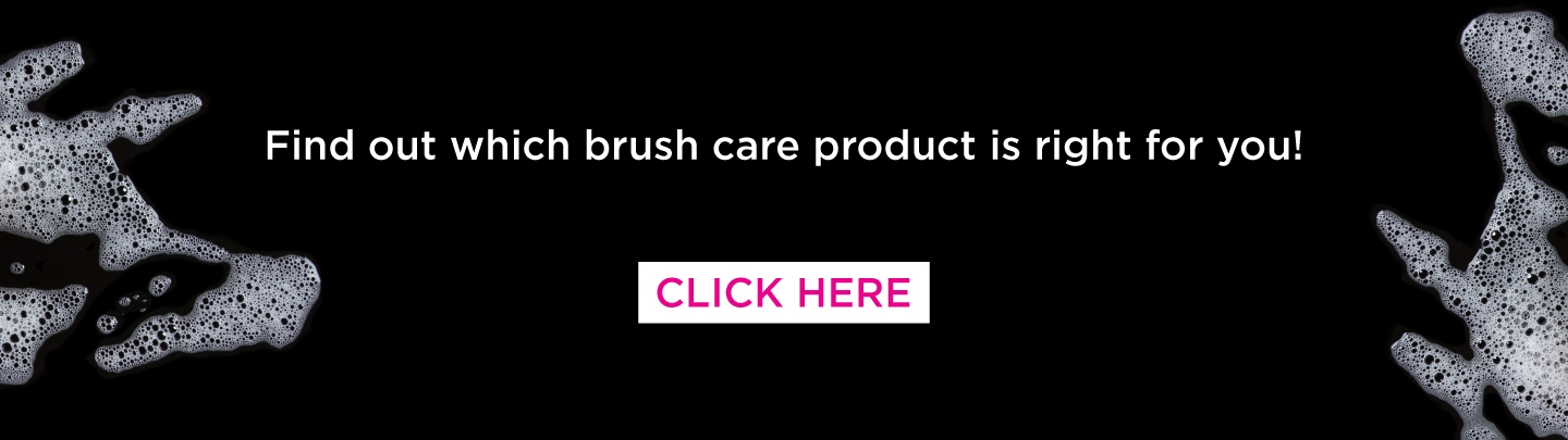 Find out which Brush Care Product is right for you